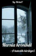 Narnia Krónikái - A hatodik királynő by Nrita17