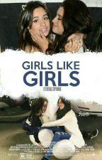 Girls like Girls - Camren by ifsnoora