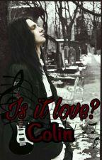IS IT LOVE?  COLIN by Sukkie_16