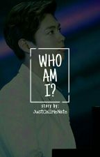 Who Am I? by JustCallMeNate