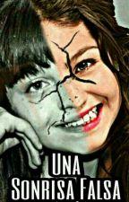 Una Sonrisa Falsa...Soy Luna. by LunaGomitaSonriente