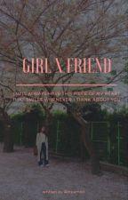 Girl x Friend by adreamlol