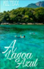 A Lagoa AZUL (Romance Gay) by MilteXX