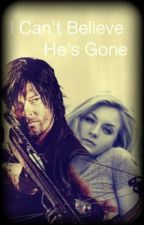 I Cant Believe He's Gone- walking dead and Bethyl by Chicago_dead