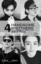 4 Handsome Brothers | EXO [COMPLETED] by 2kim__JdMy