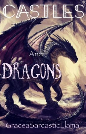 Castles and Dragons (roleplay) by GraceaSarcasticLlama