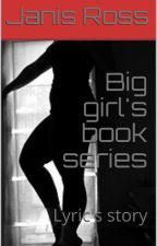 Big girl's book series book 1 Lyric's story (On hold) by JanisRoss