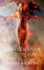 A Era dos Anjos- Os filhos de Ayel- Degustação by IsabelaAllmeida