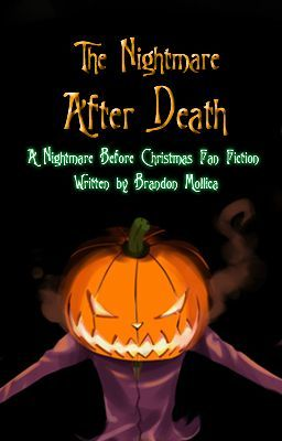 The Nightmare After Death (A Nightmare Before Christmas Fan Fiction)