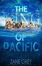 The King of Pacific by ZaneGreyxx