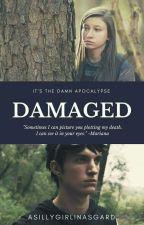 Damaged by ASillyGirlInAsgard