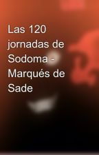 Las 120 jornadas de Sodoma - Marqués de Sade by HeavensDeamon