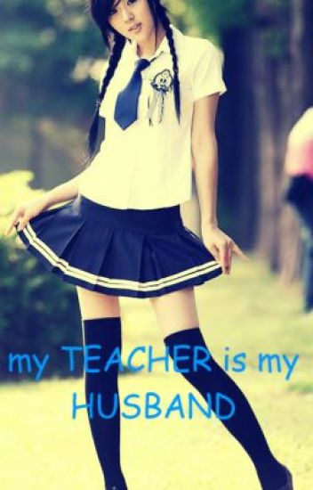 my Teacher is my Husband ♥