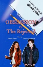 The Bad Boy's Obsession 2: Rejected | ✓ [On Hold Till 2018] by gilinskydiick