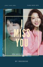 I Miss you by ikkekeke