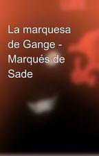 La marquesa de Gange - Marqués de Sade by HeavensDeamon