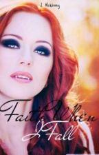Faith When I Fall √  by FallenJuan101