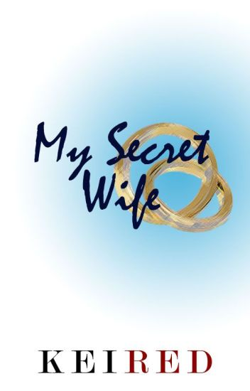 My Secret Wife *editing*