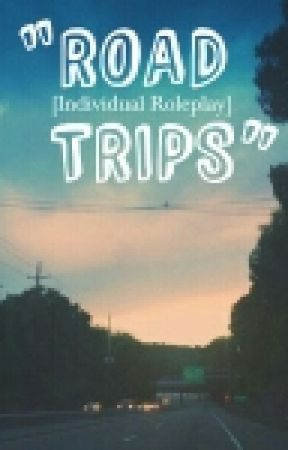 """""""Road Trips"""" - - Individual Roleplay by AllAboutSherlock"""