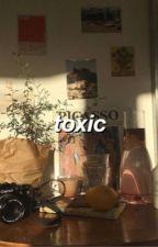 TOXIC by misadvnture