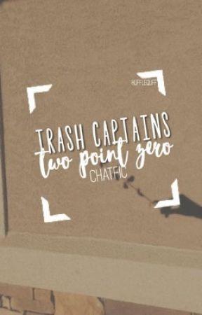 trash captains 2.0 ; chatfic by hufflequff