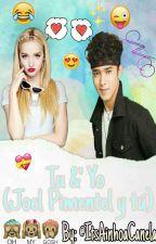 Tu &' yo (Joel Pimentel y tu) by itsAinhoaCanela