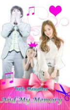 Wife, Daughter, and My Memory by kyujae88