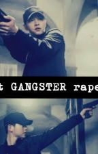That gangster rape me by fuzzie-boo19