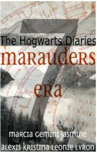 The Hogwarts Diaries - Marauder's Era by Stargirlx27