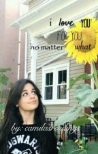 i love you for you (no matter what) by Camilasreadings