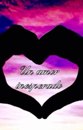 Un amor inesperado  by MariaRVal