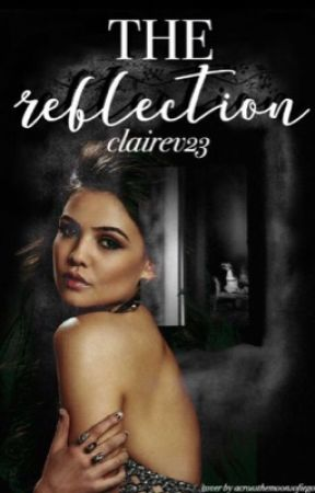 The Reflection #Wattys2017 by clairev23