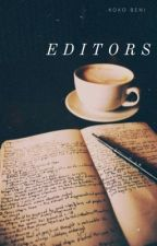 Editors  by THEEDITORGIRL