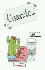 Cuando... by JA8111