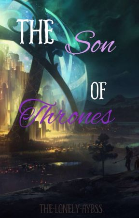 The Son of Thrones by The-Lonely-Abyss