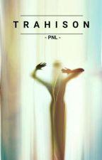 《 Trahison 》 [PNL] [I] by Dolorosa_Pluma