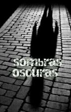Sombras Oscuras by emmanuelred