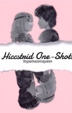 Hiccstrid One~Shots by itsyaamazonsqueen