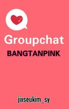 GroupChat BTS • BLACKPINK by Jixseukim_sy