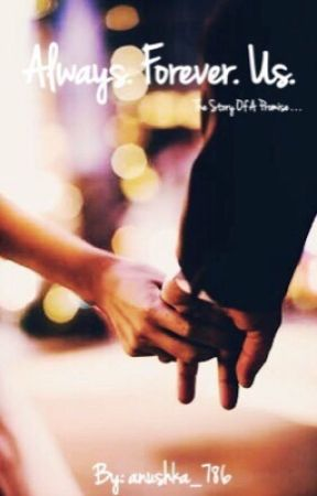 Always. Forever. Us. by anushka_786