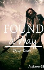 Found a Way || Daryl Dixon. by -asskicker