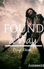 Found a Way    Daryl Dixon. by -asskicker