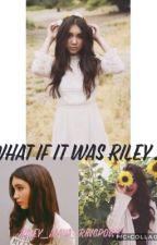 What if it was Riley [hiatus] by BackToHarryy