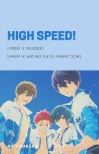 High☆Speed! [Free! Starting Days] [Reader Insert] by VidaReale