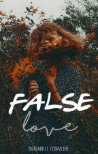 False Love by bvsparkss