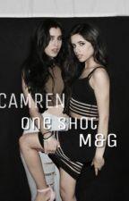 m&g {camren - one shot - hot} by mineslolo