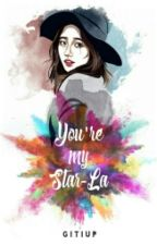 You're My Star-La by gitiup