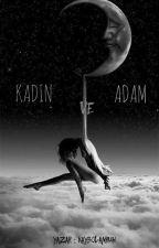 KADIN VE ADAM by -Rosequen-