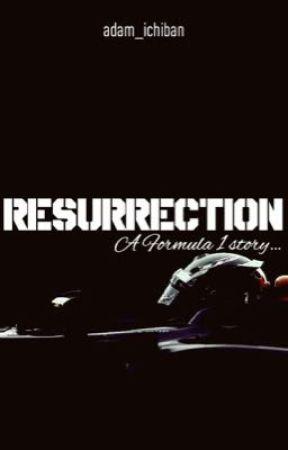 Resurrection: A Formula 1 story by adam_ichiban