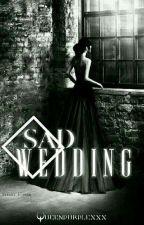 Sad wedding by queenpurplexxx